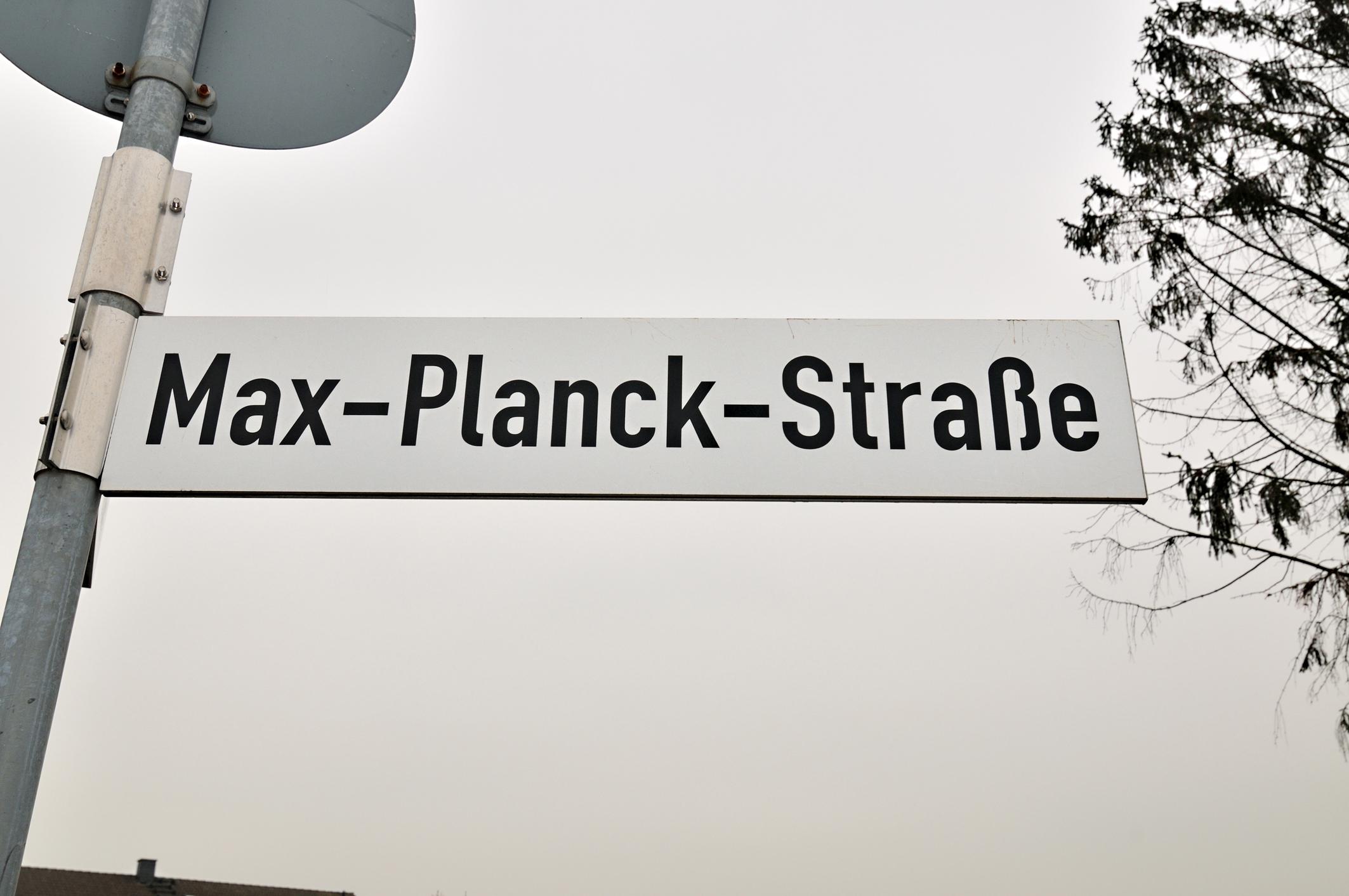 Die Max-Planck-Straße ist benannt nach einem weltbekannten Physiker.